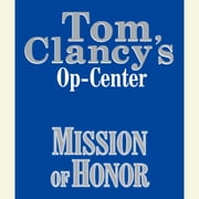 Tom Clancy's Op-Center #9: Mission of Honor audiobook by Tom Clancy, Steve Pieczenik, Jeff Rovin