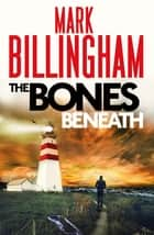 The Bones Beneath ebooks by Mark Billingham