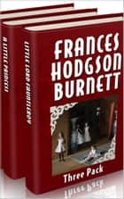 Frances Hodgson Burnett Three Pack ebook by Frances Hodgson Burnett