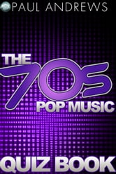 The 70s Pop Music Quiz Book ebook by Paul Andrews