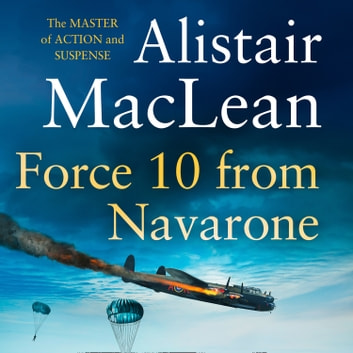 Force 10 from Navarone audiobook by Alistair Maclean