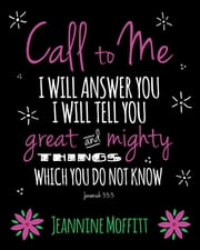 Call to Me ebook by Jeannine Moffitt