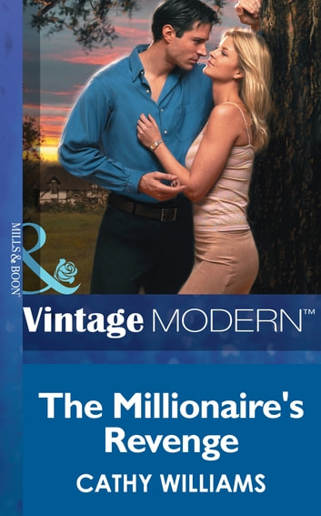 The Millionaire's Revenge (Mills & Boon Modern) ebook by Cathy Williams