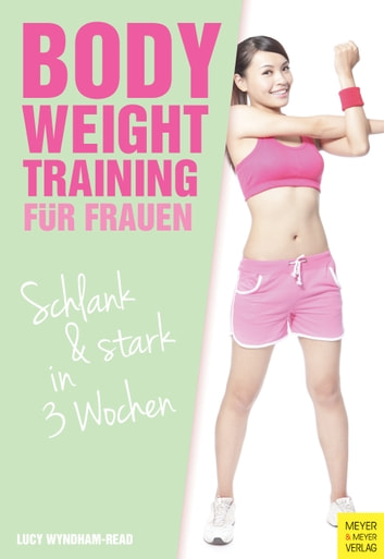 Bodyweight Training für Frauen - Schlank & Stark in 3 Wochen ebook by Lucy Wyndham-Read