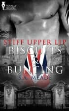 Biscuits and Bunting ebook by S.A. Meade