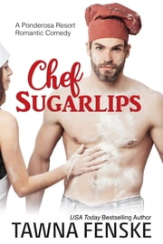 Chef Sugarlips ebook by Tawna Fenske