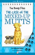 The Case of the Mixed-Up Mutts ebook by Dori Hillestad Butler,Jeremy Tugeau