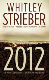 2012 - The War for Souls ebook by Whitley Strieber