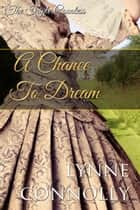 A Chance To Dream - The Triple Countess, #2 ebook by Lynne Connolly