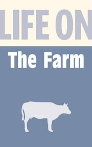 Life on the Farm ebook by Anthony Burton