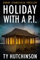 Holiday With A P.I. ebook by Ty Hutchinson