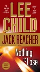 Nothing to Lose - A Jack Reacher Novel ebook by Lee Child