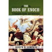 The Book of Enoch: A Complete Guide and Reference ebook by Lumpkin, Joseph B.