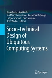 Socio-technical Design of Ubiquitous Computing Systems ebook by
