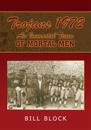 Trojans 1972: An Immortal Team of Mortal Men ebook by Bill Block