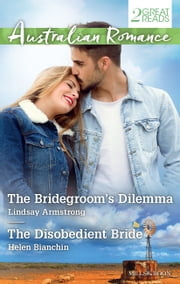 The Bridegroom's Dilemma/The Disobedient Bride ebook by Lindsay Armstrong,Helen Bianchin