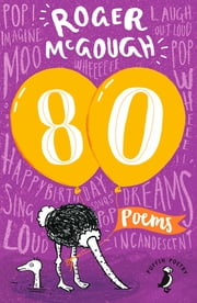 80 - Poems by Roger McGough eBook by Roger McGough