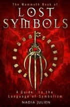 The Mammoth Book of Lost Symbols ebook by Nadia Julien