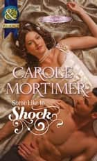 Some Like To Shock ebook by Carole Mortimer