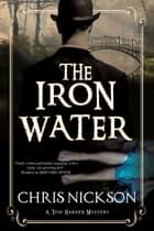Iron Water, The - A Victorian police procedural ebook by Chris Nickson