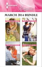 Harlequin Romance March 2014 Bundle - The Returning Hero\Road Trip With the Eligible Bachelor\Safe in the Tycoon's Arms\Awakened By His Touch ebook by Soraya Lane, Michelle Douglas, Jennifer Faye,...