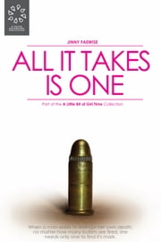 All it Takes is One ebook by Jinny Faewise