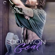 Common Goal audiobook by Rachel Reid