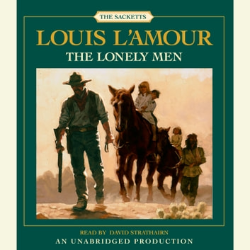 The Lonely Men audiobook by Louis L'Amour