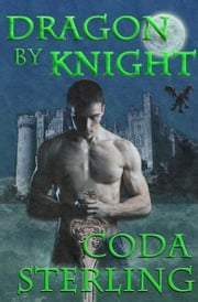 Dragon by Knight ebook by Coda Sterling