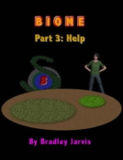 Biome Part 3: Help ebook by Bradley Jarvis