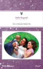 In A Texas Minute ebook by Stella Bagwell