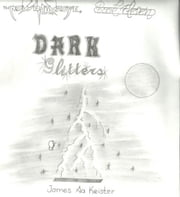 Dark Glitters ebook by James Aa. Keister
