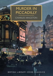 Murder in Piccadilly ebook by Charles Kingston