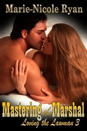 Mastering the Marshal - Loving the Lawman, #3 eBook par Marie-Nicole Ryan