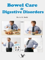 Bowel Care & Digestive Disorders ebook by Dr. A.K. Sethi