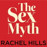 The Sex Myth - The Gap Between Our Fantasies and Reality audiobook by Rachel Hills