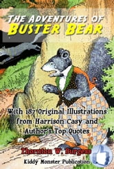 The Adventures of Buster Bear - With 187 Original Illustrations from Harrison Cady and Top Quotes ebook by Thornton W. Burgess