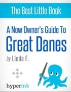 Great Dane: Training, Grooming, and Dog Care ebook by Linda  F.