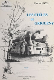 Les stèles de Grigueny ebook by Charles Nicol