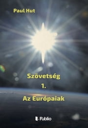 Az Európaiak ebook by Paul Hut
