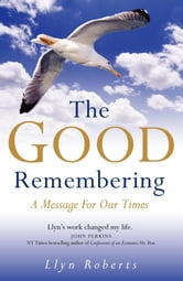 The Good Remembering - A Message for our Times ebook by Llyn Roberts