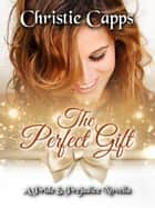 The Perfect Gift - A Pride & Prejudice Novella ebook by Christie Capps