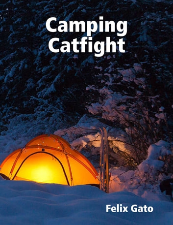 Camping Catfight ebook by Felix Gato