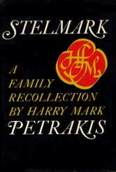 Stelmark: A Family Recollection ebook by Harry Mark Petrakis