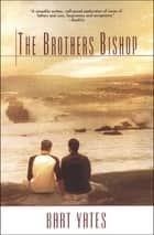The Brothers Bishop ebook by Bart Yates