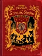 A Very Grimm Guide - A Sisters Grimm Companion ebook by Michael Buckley, Peter Ferguson