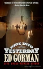 Ride into Yesterday  ebook by Ed Gorman