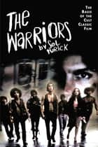 The Warriors ebook by Sol Yurick