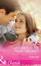 Fortune's Little Heartbreaker (Mills & Boon Cherish) (The Fortunes of Texas: Cowboy Country, Book 2) 電子書 by Cindy Kirk