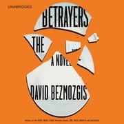 The Betrayers - A Novel audiobook by David Bezmozgis